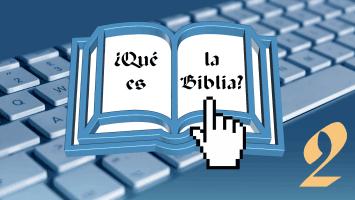 ¿Qué es la Biblia? (2)