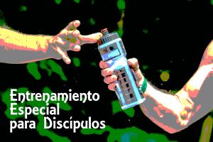 Entrenamiento Especial para Discípulos